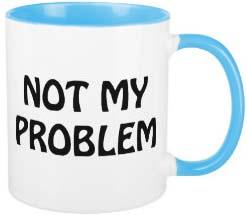 not_my_problem